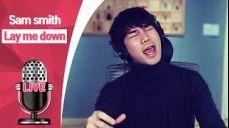 지오의 LIVE / Sam smith - Lay me down
